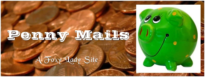Welcome to Penny-Mails, a Foxy Lady Site